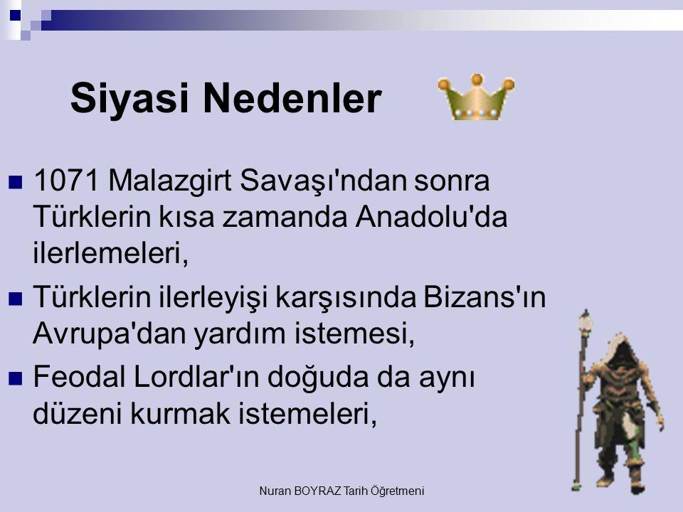Nuran BOYRAZ Tarih Öğretmeni Ekonomik Nedenler Avrupa'nın yoksulluk içinde olmasına karşın Türk ve İslam ülkelerinin zenginlik içinde olması.