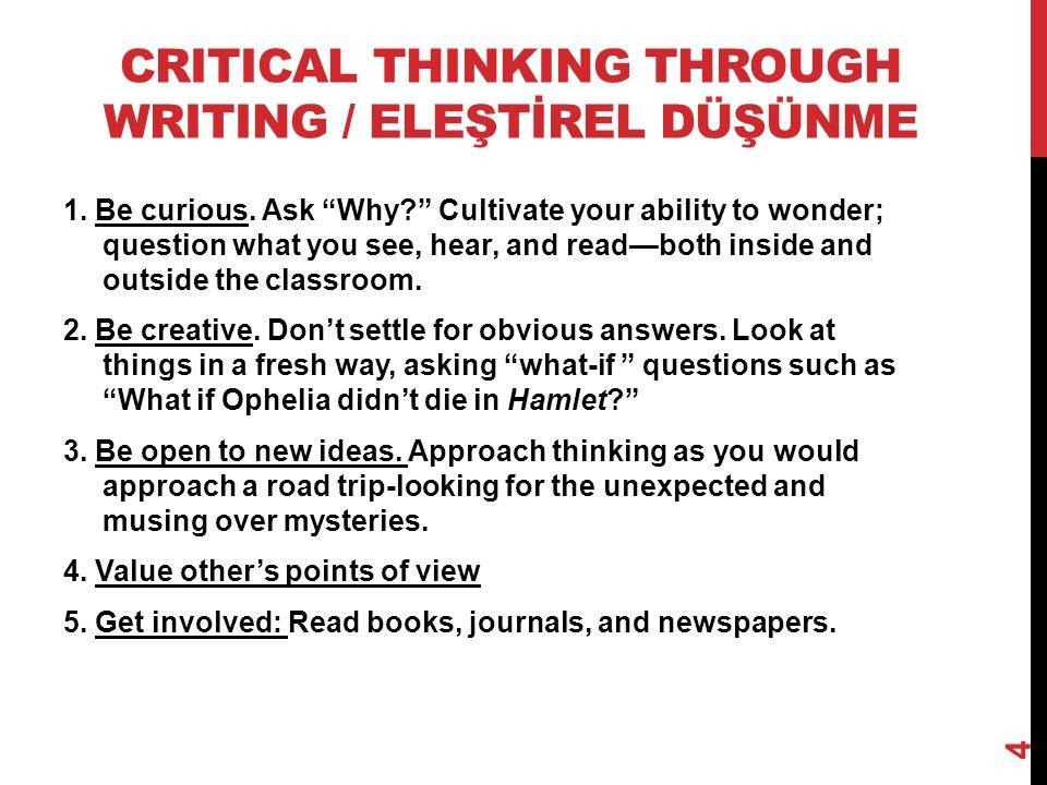 CRITICAL THINKING THROUGH WRITING / ELEŞTİREL DÜŞÜNME 1.