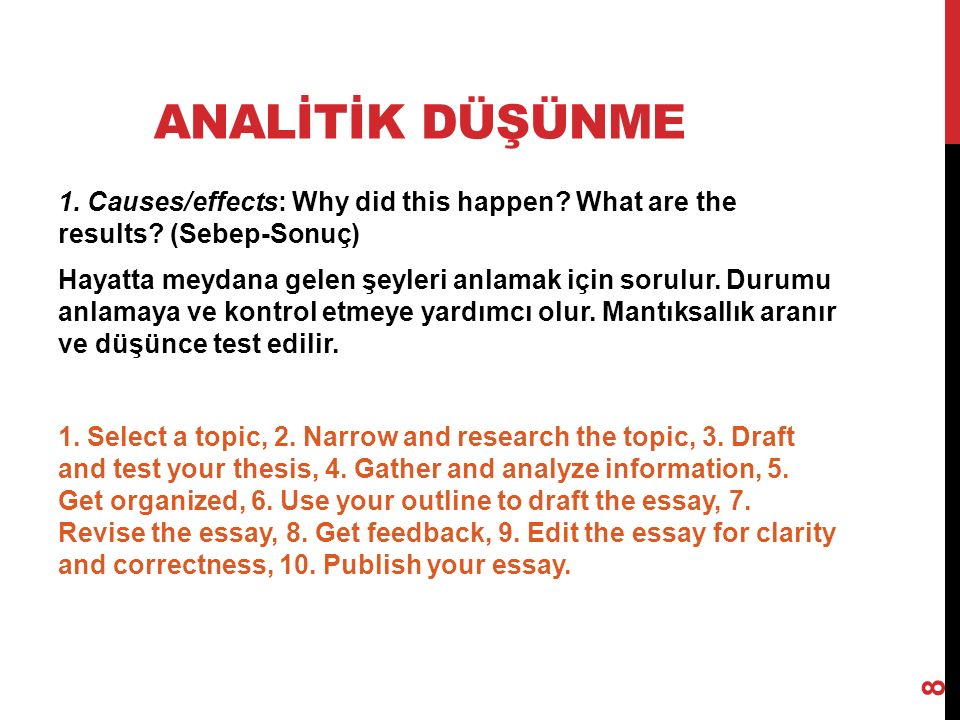 ANALİTİK DÜŞÜNME 1. Causes/effects: Why did this happen.