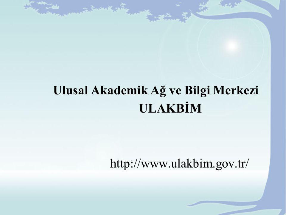 Ulusal Akademik Ağ ve Bilgi Merkezi ULAKBİM http://www.ulakbim.gov.tr/