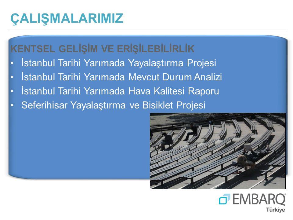 KENTSEL GELİŞİM VE ERİŞİLEBİLİRLİK İstanbul Tarihi Yarımada Yayalaştırma Projesi İstanbul Tarihi Yarımada Mevcut Durum Analizi İstanbul Tarihi Yarımada Hava Kalitesi Raporu Seferihisar Yayalaştırma ve Bisiklet Projesi ÇALIŞMALARIMIZ