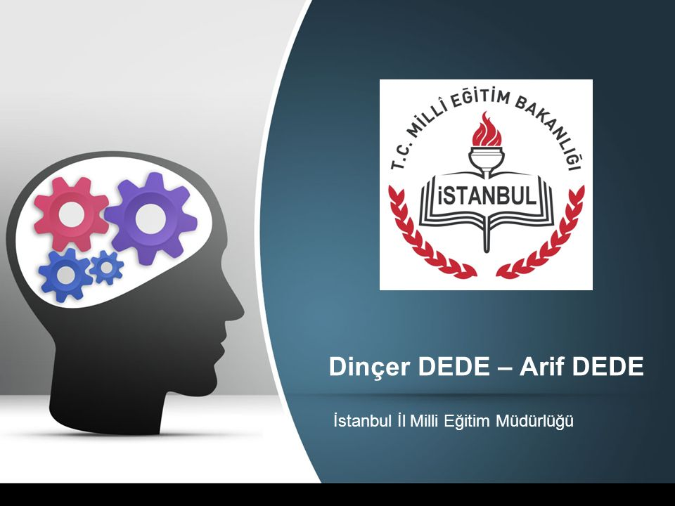 Dinçer DEDE – Arif DEDE İstanbul İl Milli Eğitim Müdürlüğü