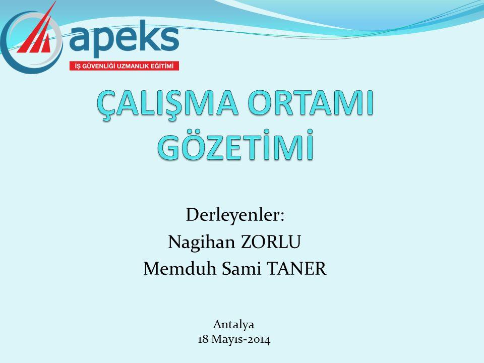 Derleyenler: Nagihan ZORLU Memduh Sami TANER Antalya 18 Mayıs-2014