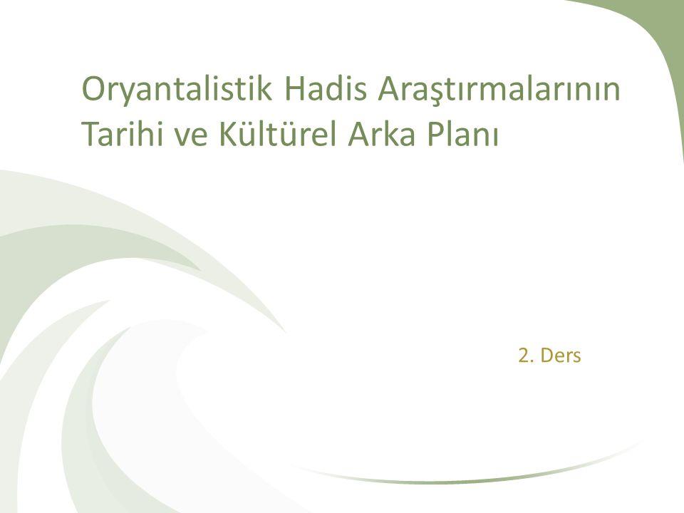 Oryantalistik Hadis Araştırmalarının Tarihi ve Kültürel Arka Planı 2. Ders