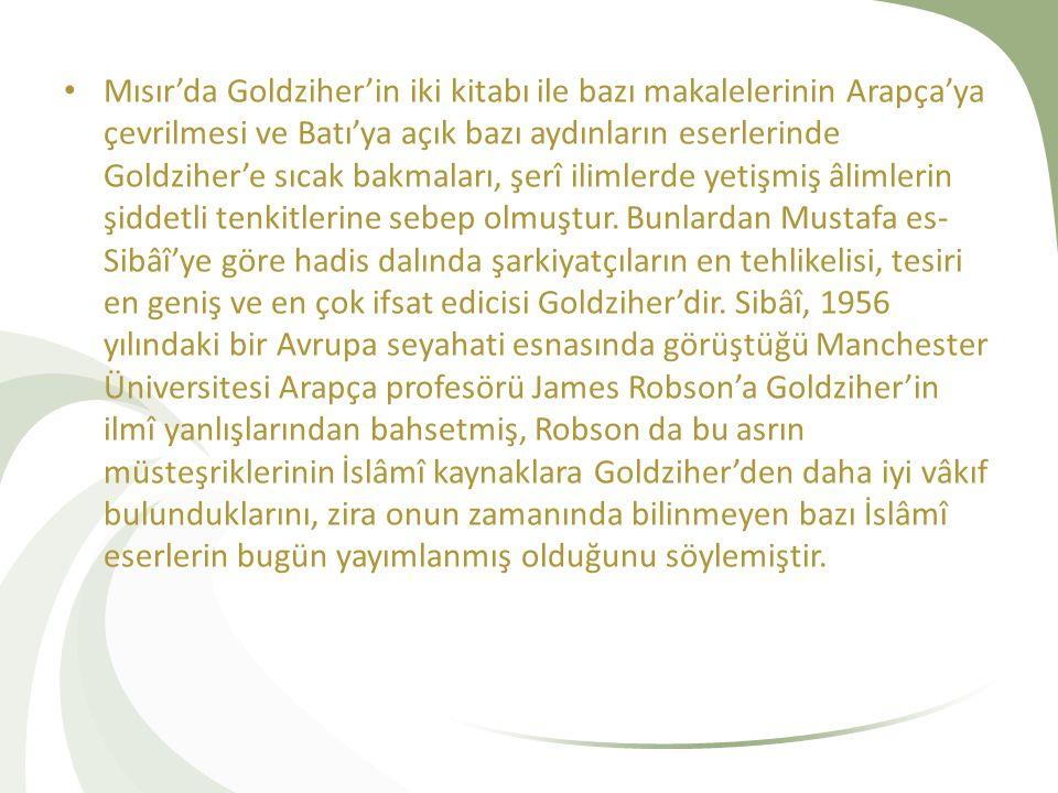 Mısır'da Goldziher'in iki kitabı ile bazı makalelerinin Arapça'ya çevrilmesi ve Batı'ya açık bazı aydınların eserlerinde Goldziher'e sıcak bakmaları,