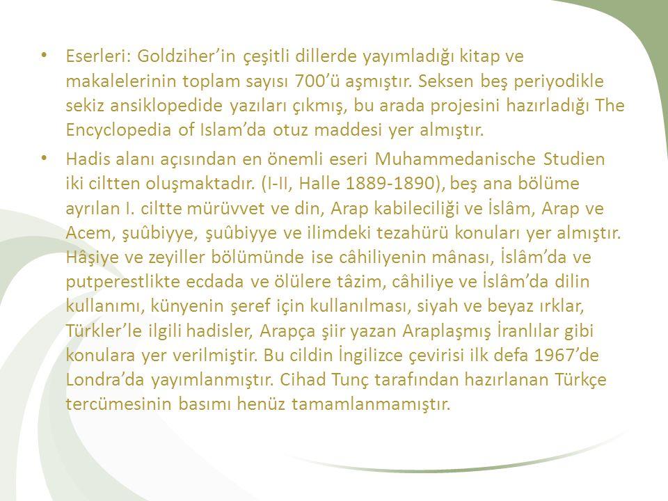 Eserleri: Goldziher'in çeşitli dillerde yayımladığı kitap ve makalelerinin toplam sayısı 700'ü aşmıştır.