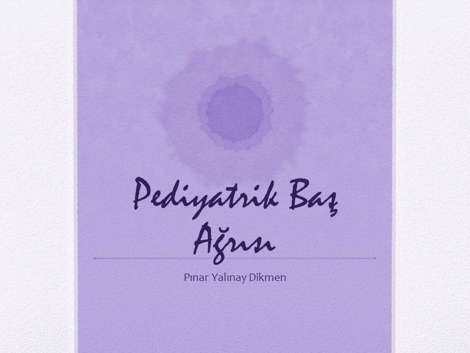 Pediyatrik Baş Ağrısı Pınar Yalınay Dikmen
