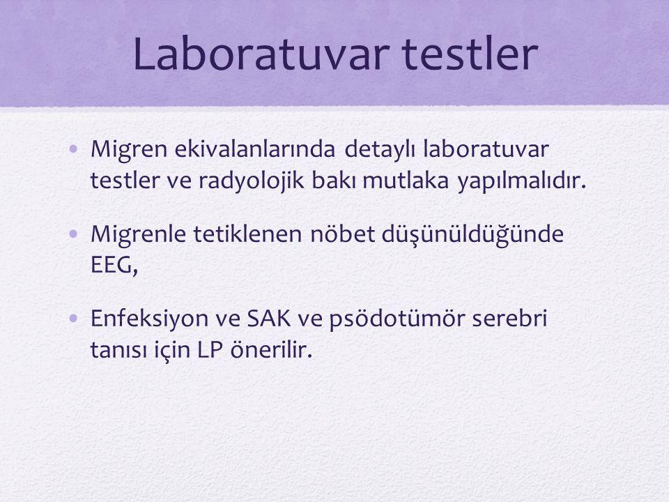 Laboratuvar testler Migren ekivalanlarında detaylı laboratuvar testler ve radyolojik bakı mutlaka yapılmalıdır. Migrenle tetiklenen nöbet düşünüldüğün