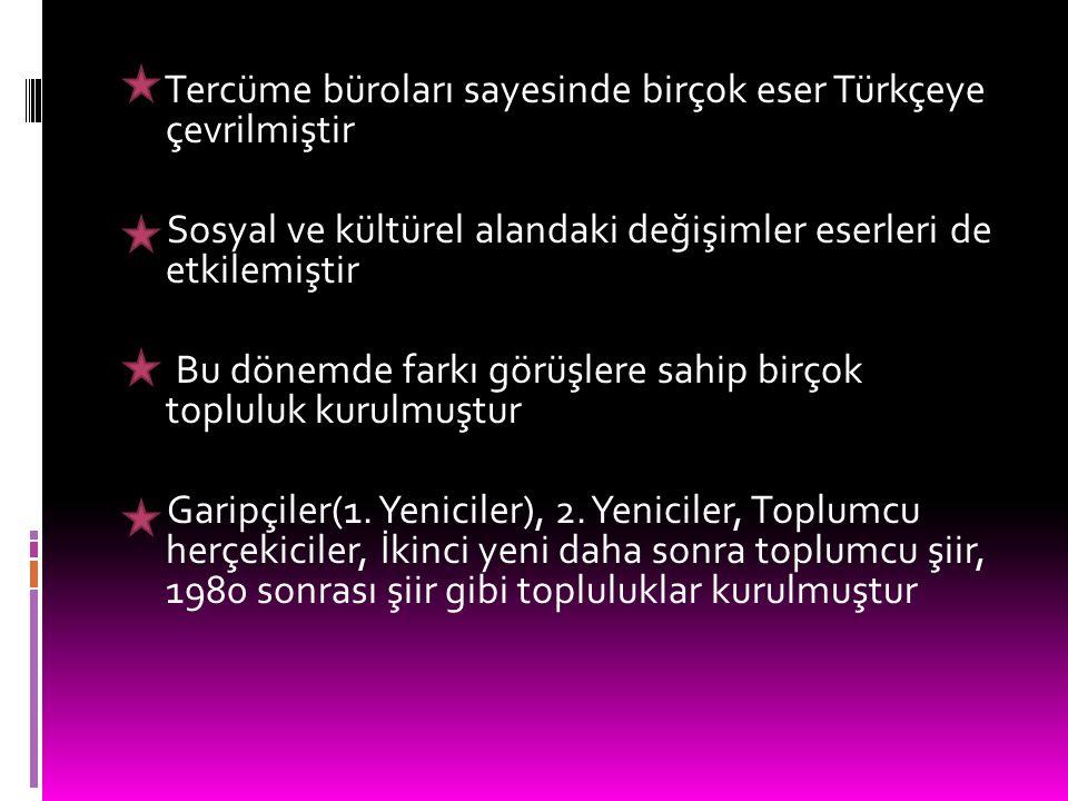 2-1940 sonrası Türk Edebiyatı Bu dönemde İkinci Dünya Savaşı edebiyatı derinden etkilemiştir 1940'dan sonra sanatçılar dilde ve şiirde birçok değişikl