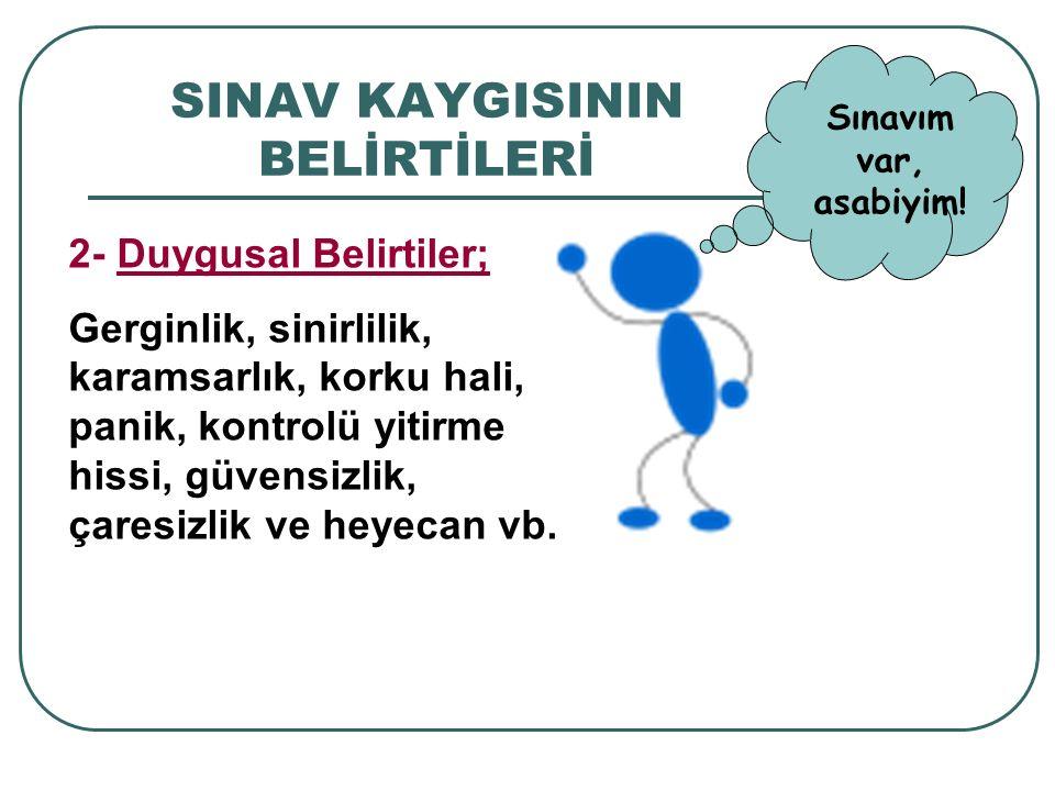 SINAV KAYGISININ BELİRTİLERİ DERS ÇALIŞMAK İSTEMİYORUM.