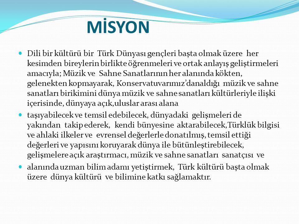 MİSYON Dili bir kültürü bir Türk Dünyası gençleri başta olmak üzere her kesimden bireylerin birlikte öğrenmeleri ve ortak anlayış geliştirmeleri amacı