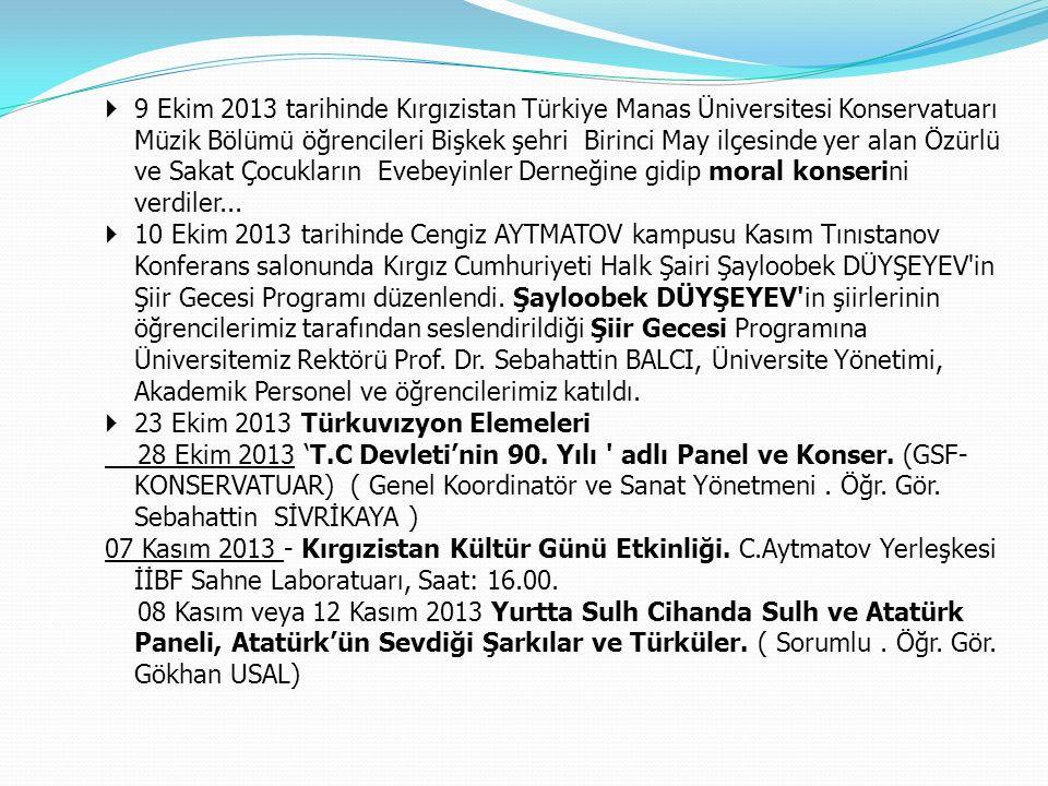  9 Ekim 2013 tarihinde Kırgızistan Türkiye Manas Üniversitesi Konservatuarı Müzik Bölümü öğrencileri Bişkek şehri Birinci May ilçesinde yer alan Özür