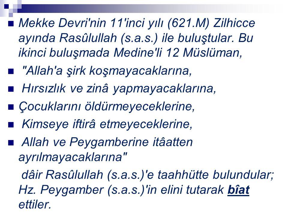 Mekke Devri'nin 11'inci yılı (621.M) Zilhicce ayında Rasûlullah (s.a.s.) ile buluştular. Bu ikinci buluşmada Medine'li 12 Müslüman,