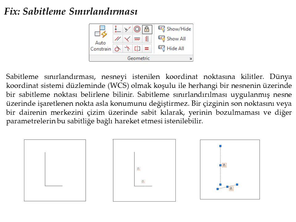 Dimensional Constraints – Ölçüsel Sınırlamalar Nesneler arasında ölçüsel ilişki kurmak ve bu ölçüsel oranlar arasında birliktelik oluşturmak için ölçüsel sınırlandırma kullanılır.