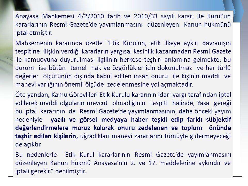 Anayasa Mahkemesi 4/2/2010 tarih ve 2010/33 sayılı kararı ile Kurul'un kararlarının Resmi Gazete'de yayımlanmasını düzenleyen Kanun hükmünü iptal etmiştir.