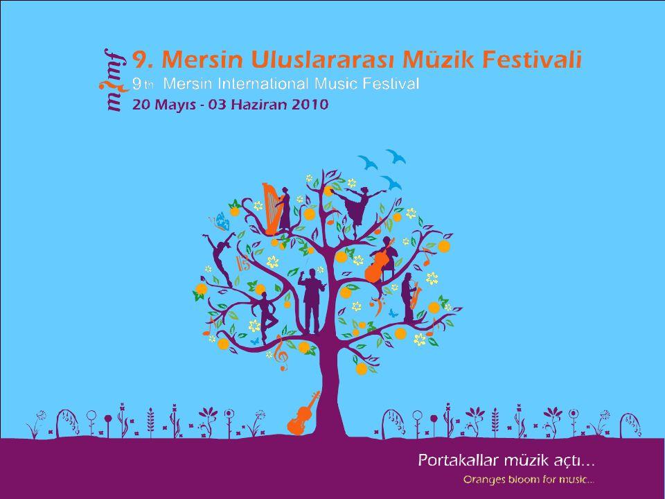 Mersin Uluslararası Müzik Festivali 2002 yılından bu yana sürdürülen festivalimiz Türk ve dünya sanatçılarını Mersin'de sanatseverlerle buluşturmaktadır.