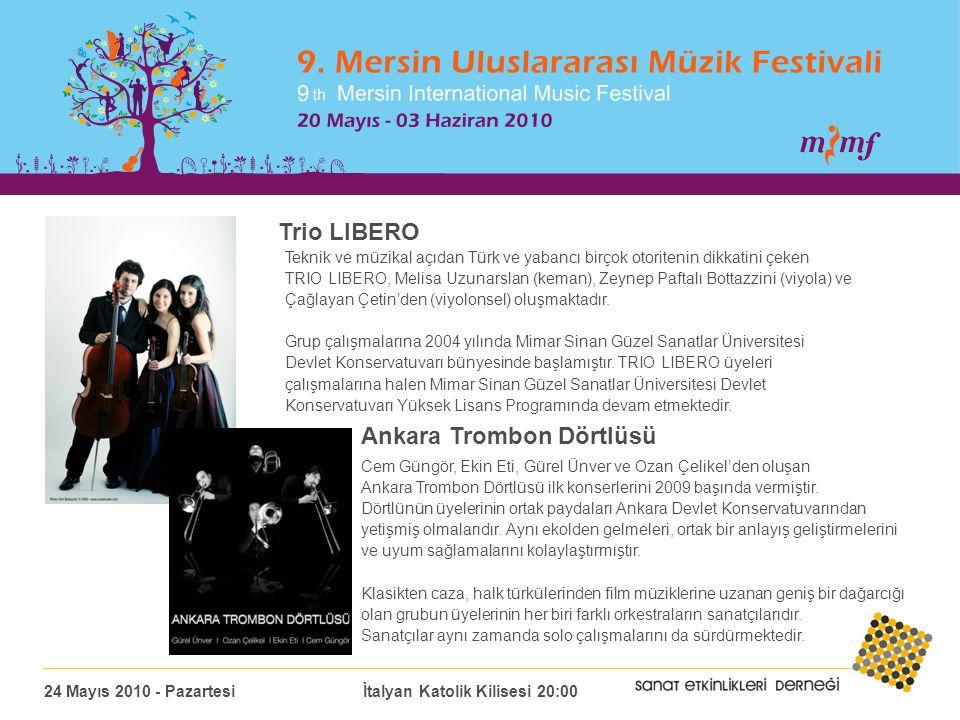 Trio LIBERO Teknik ve müzikal açıdan Türk ve yabancı birçok otoritenin dikkatini çeken TRIO LIBERO, Melisa Uzunarslan (keman), Zeynep Paftalı Bottazzini (viyola) ve Çağlayan Çetin'den (viyolonsel) oluşmaktadır.