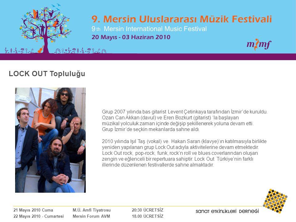 LOCK OUT Topluluğu Grup 2007 yılında bas gitarist Levent Çetinkaya tarafından İzmir'de kuruldu.