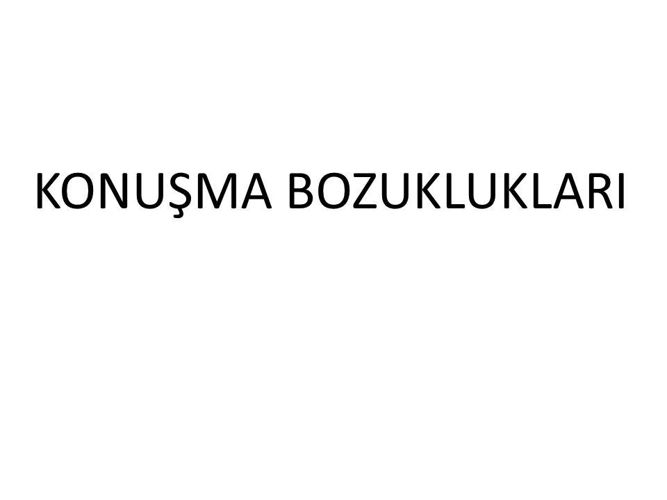 KONUŞMA BOZUKLUKLARI