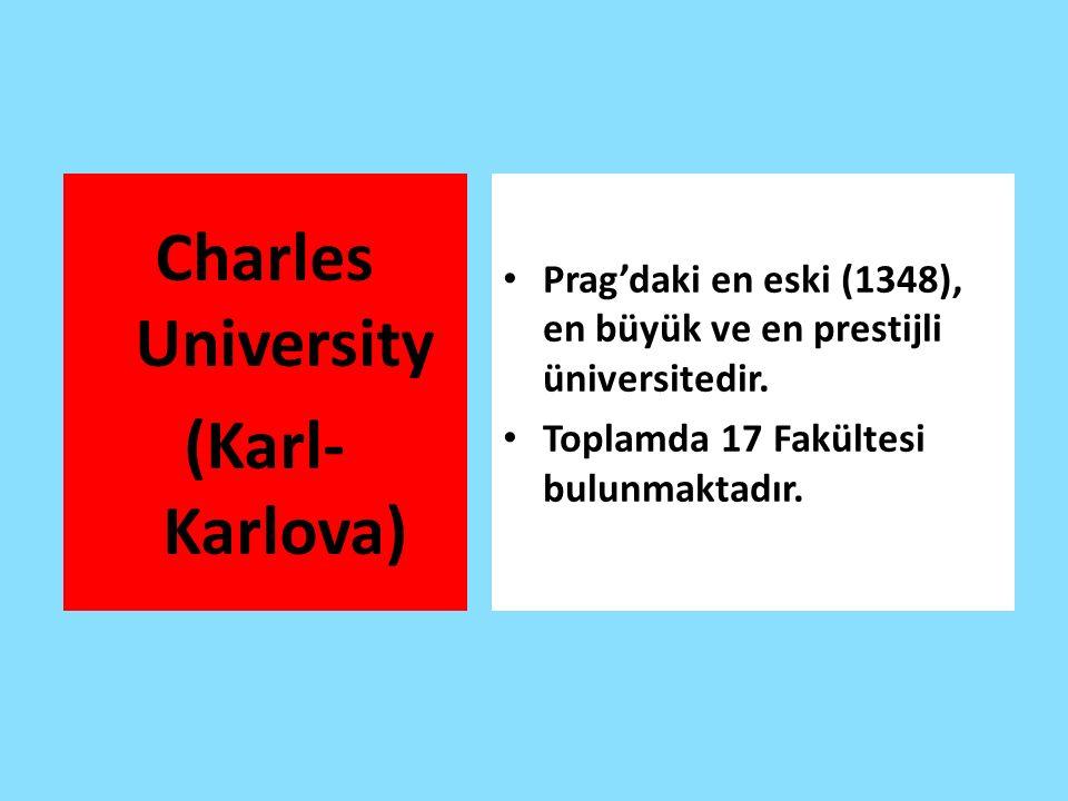 Charles University (Karl- Karlova) Prag'daki en eski (1348), en büyük ve en prestijli üniversitedir.