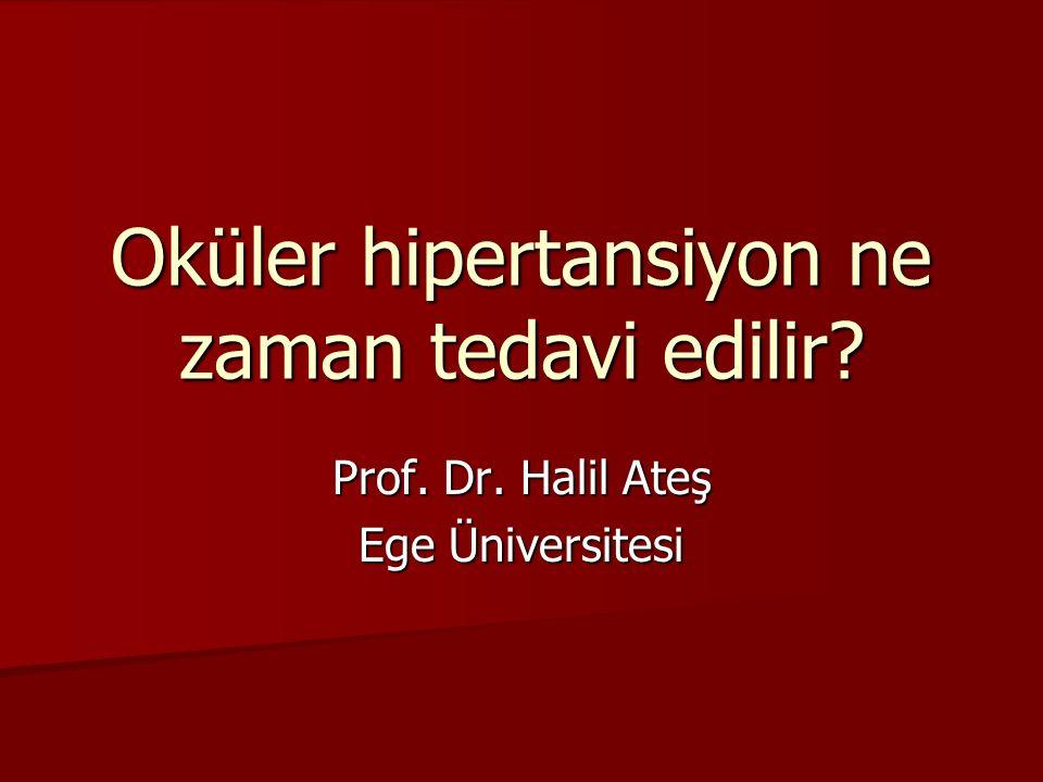 Oküler hipertansiyon ne zaman tedavi edilir? Prof. Dr. Halil Ateş Ege Üniversitesi