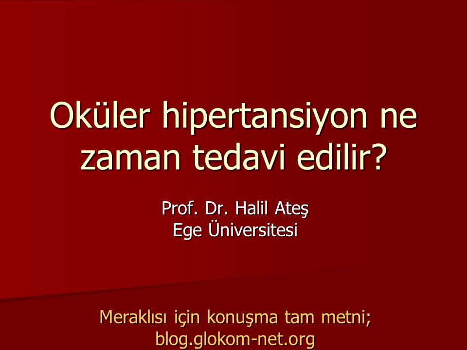 Oküler hipertansiyon ne zaman tedavi edilir? Prof. Dr. Halil Ateş Ege Üniversitesi Meraklısı için konuşma tam metni; blog.glokom-net.org