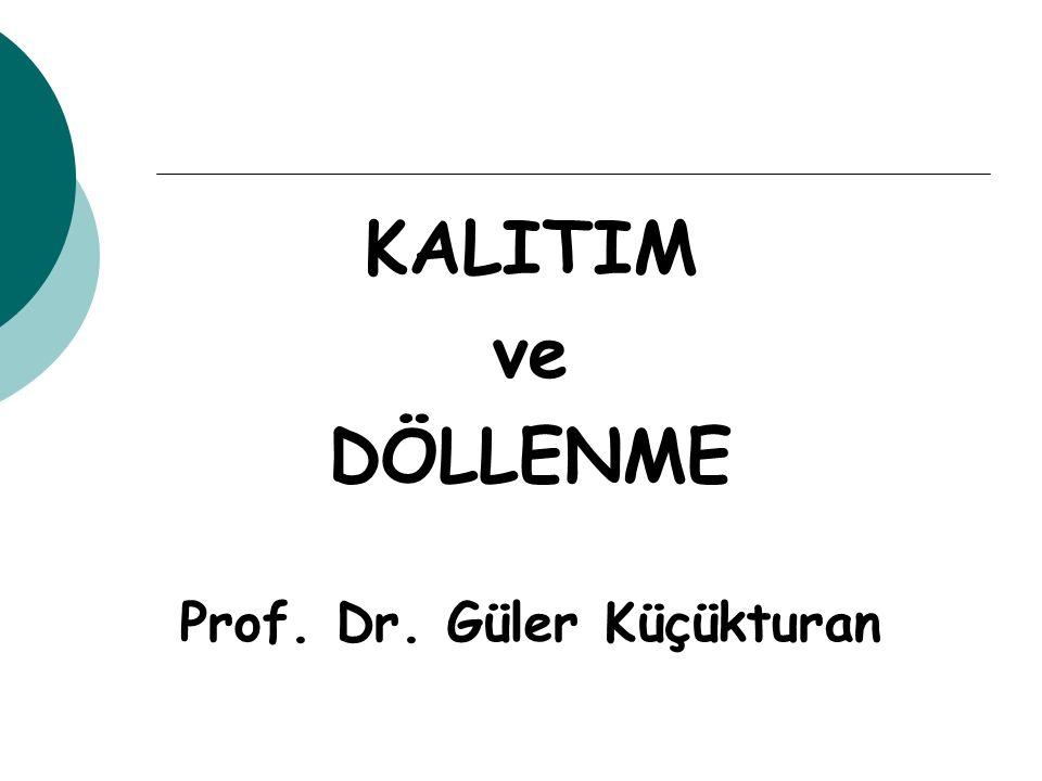 KALITIM ve DÖLLENME Prof. Dr. Güler Küçükturan