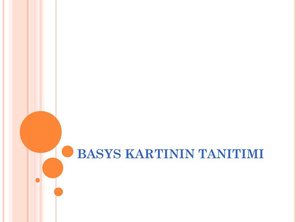 BASYS KARTININ TANITIMI
