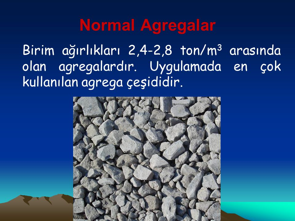 Boyutlarına Göre Sınıflandırma a) İnce agregalar (kum): b) İri agregalar (çakıl ): c) Karışık (Tüvenan) Agregalar: