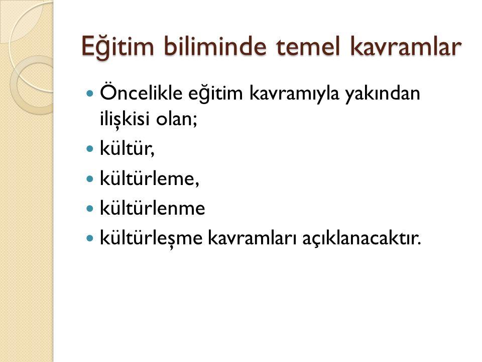 E ğ itim programı E ğ itim programını dört temel ö ğ e oluşturmaktadır.