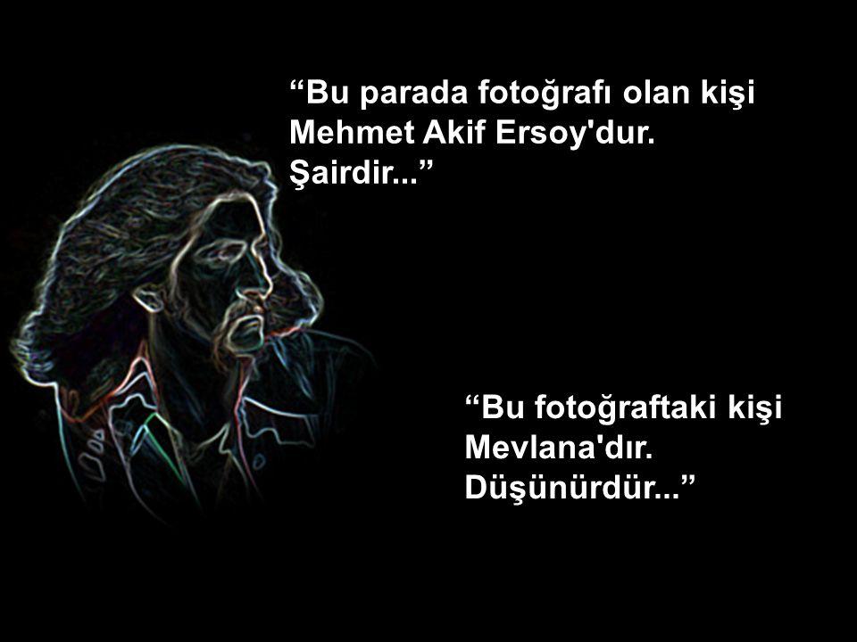 Bu parada fotoğrafı olan kişi Mehmet Akif Ersoy dur.