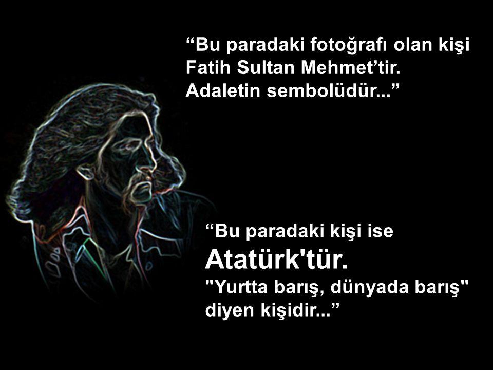 Bu paradaki fotoğrafı olan kişi Fatih Sultan Mehmet'tir.