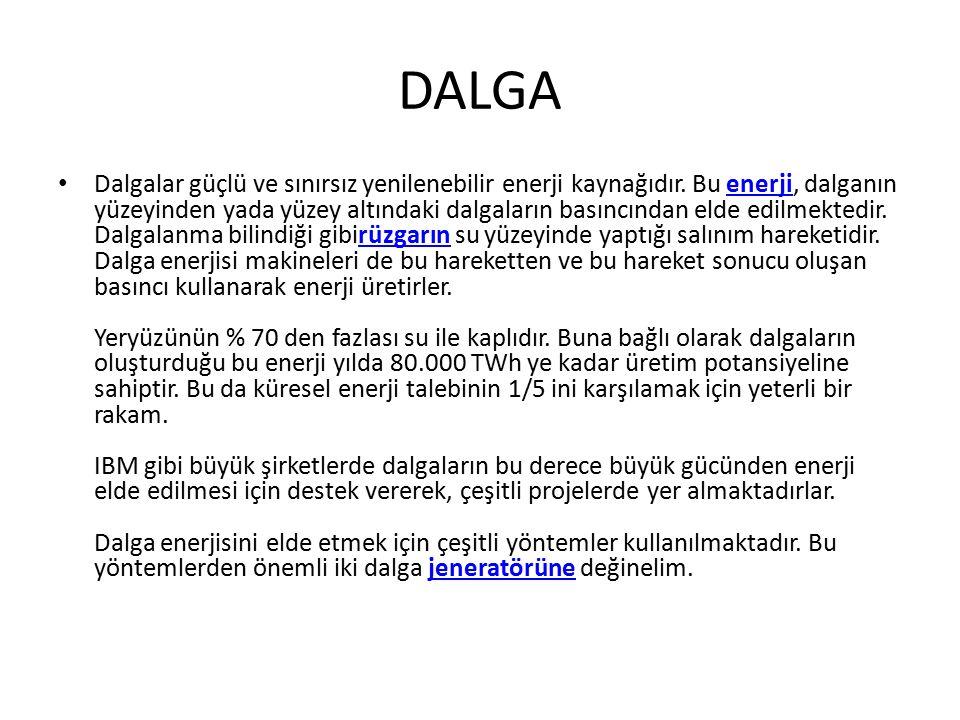 DALGA Dalgalar güçlü ve sınırsız yenilenebilir enerji kaynağıdır.