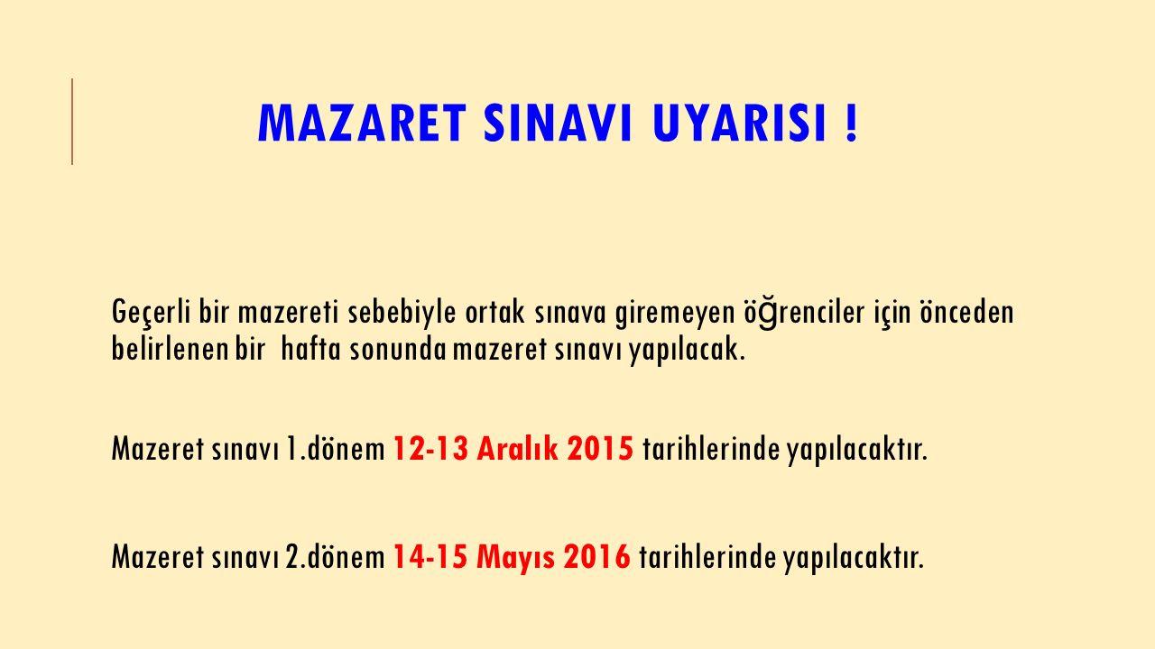 MAZARET SINAVI UYARISI .