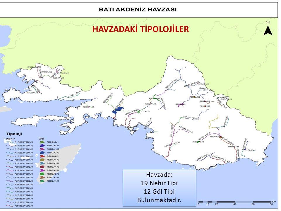 22 Havzada; 19 Nehir Tipi 12 Göl Tipi Bulunmaktadır.