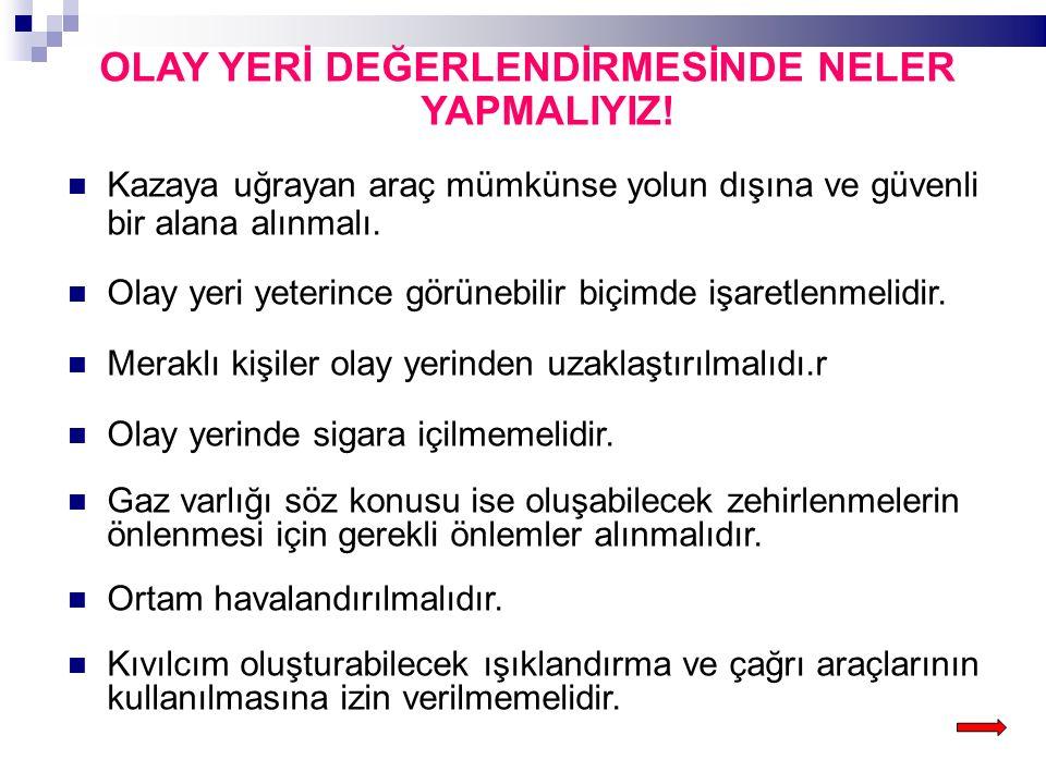 HASTA /YARALININ İLK DEĞERLENDİRMESİ NASIL OLMALIDIR.