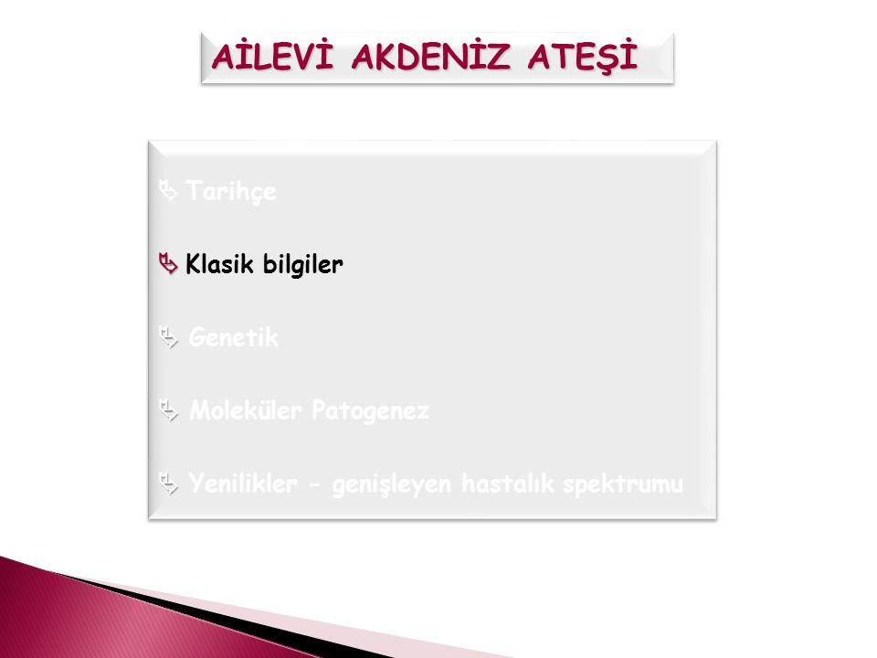  Türk, Yahudi, Ermeni, Arap  Prevalans Taşıyıcı sıklığı  1/250 -1/1000 Türklerde: 1/5 Türk AAA çalışma grubu n=2838 Turkish FMF Study Group.
