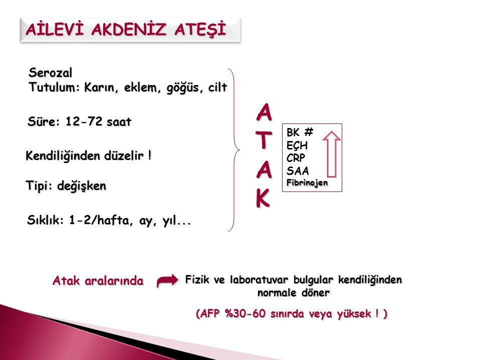  Başlangıç yaşı: Çocukluk çağı (%65 <10y, %90 <20y) Ortalama: 9.6±8.6yaş Turkish FMF Study Group.