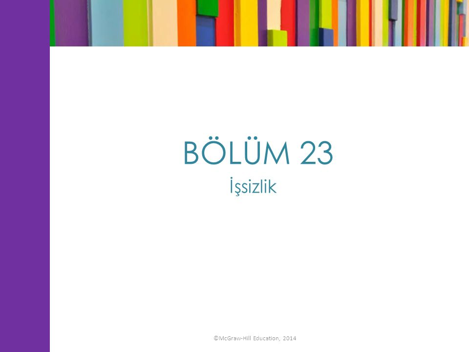 BÖLÜM 23 İşsizlik ©McGraw-Hill Education, 2014