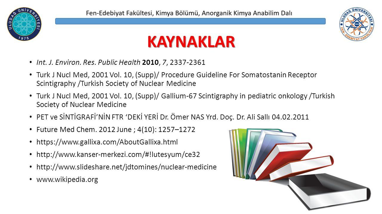 KAYNAKLAR Int.J. Environ. Res. Public Health 2010, 7, 2337-2361 Turk J Nucl Med, 2001 Vol.