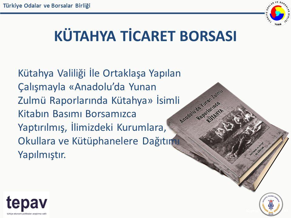 Türkiye Odalar ve Borsalar Birliği KÜTAHYA TİCARET BORSASI Kaynak: IMF, EUROSTAT Kütahya Valiliği İle Ortaklaşa Yapılan Çalışmayla «Anadolu'da Yunan Z