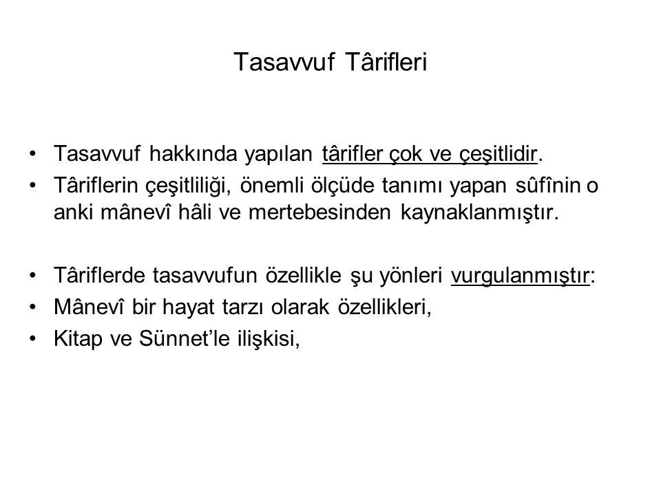 Tasavvuf Târifleri Tasavvuf hakkında yapılan târifler çok ve çeşitlidir.