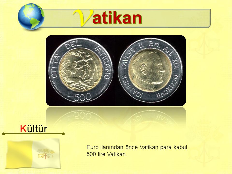v Euro ilanından önce Vatikan para kabul 500 lire Vatikan. Kültür