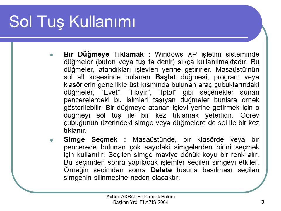 Ayhan AKBAL Enformatik Bölüm Başkan Yrd. ELAZIĞ 200414 Pencere Kavramı