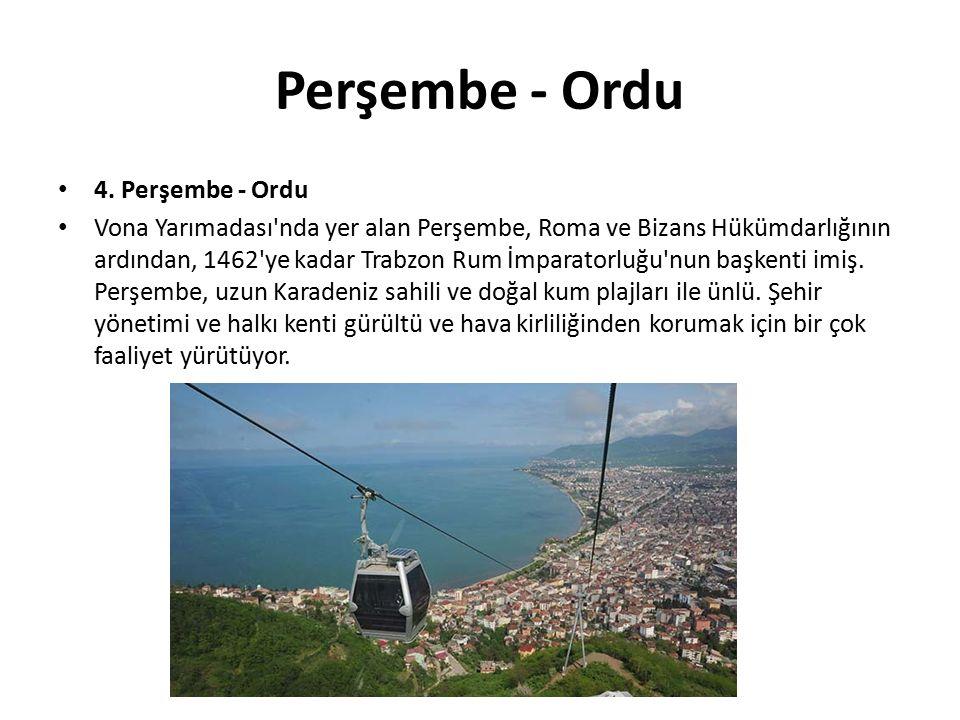 Perşembe - Ordu 4. Perşembe - Ordu Vona Yarımadası'nda yer alan Perşembe, Roma ve Bizans Hükümdarlığının ardından, 1462'ye kadar Trabzon Rum İmparator