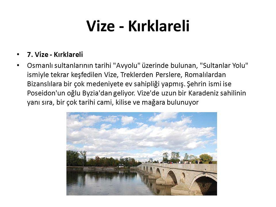 Vize - Kırklareli 7. Vize - Kırklareli Osmanlı sultanlarının tarihi