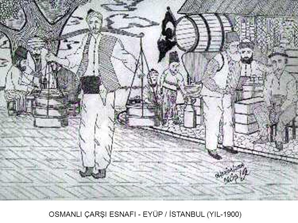 OSMANLI ÇARŞI ESNAFI - EYÜP / İSTANBUL (YIL-1900)