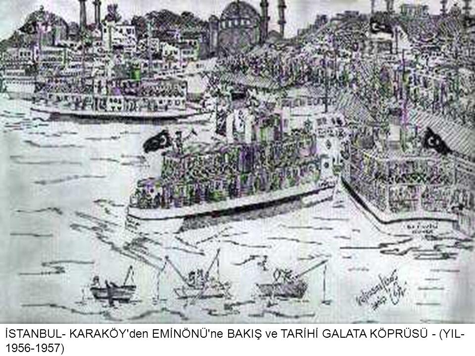 İSTANBUL- KARAKÖY den EMİNÖNÜ ne BAKIŞ ve TARİHİ GALATA KÖPRÜSÜ - (YIL- 1956-1957)