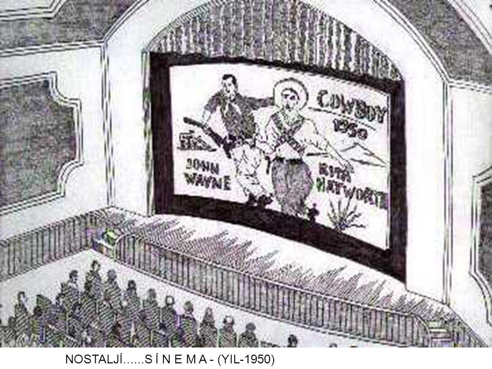 NOSTALJİ......S İ N E M A - (YIL-1950)