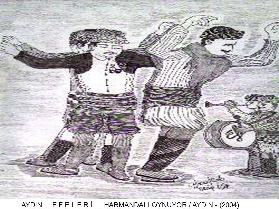 AYDIN.....E F E L E R İ..... HARMANDALI OYNUYOR / AYDIN - (2004)